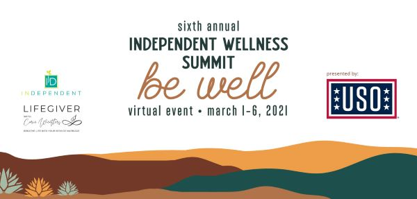 All military spouses registering for this event will also receive a General Admission ticket to the InDependent Wellness Summit: Be Well, March 1-6, 2021